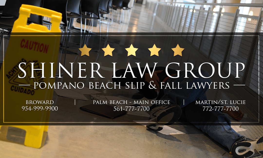 Pompano Beach Slip And Fall Attorneys Shiner Law Group Personal Injury Lawyers