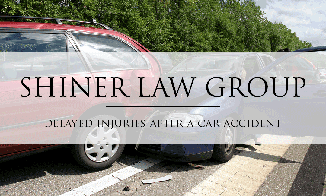 Delayed-Injuries-After-A-Car-Accident-Shiner-Law-Group-Personal-Injury-Lawyers